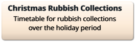 Christmas Rubbish Collections Timetable for rubbish collections over the holiday period